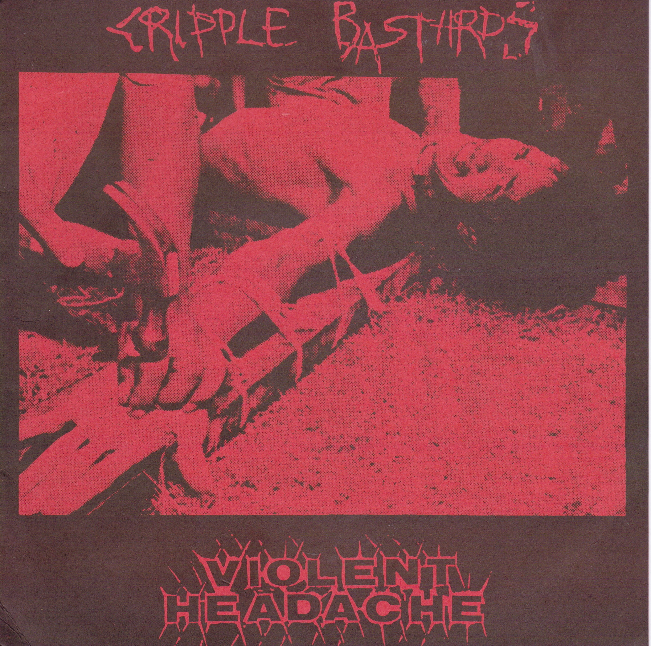 Cripple Bastards/Violent Headache